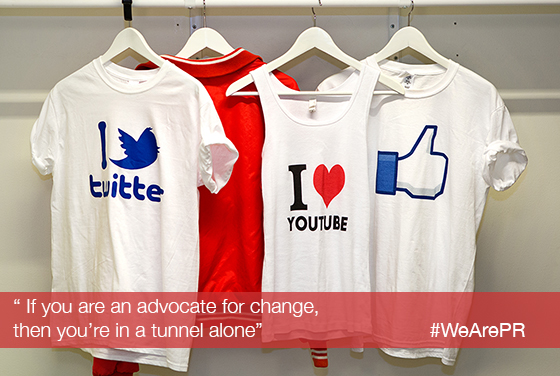 Tweet: #WeArePR: if you are an advocate for change, then you're in a tunnel alone.